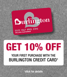 get 10% off your first purchase with the burlington credit card. click for details link